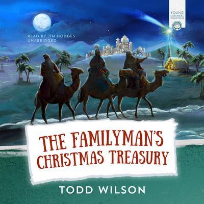 The Familyman's Christmas Treasury Audiobook, by Todd Wilson