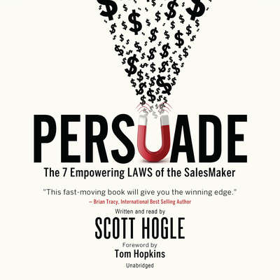 Persuade: The 7 Empowering Laws of the SalesMaker Audiobook, by