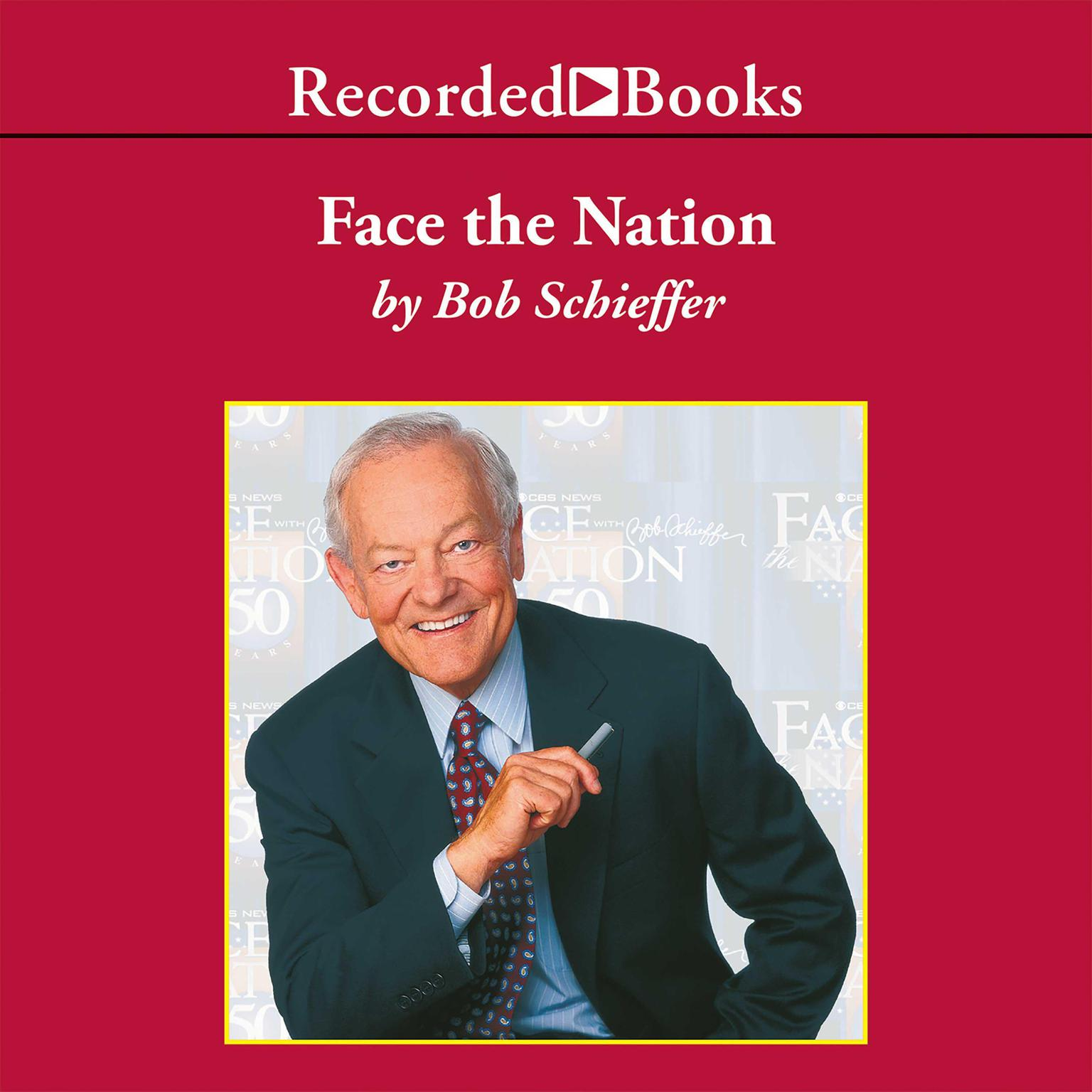 Printable Face the Nation: My Favorite Stories from the First 50 Years of the Award-Winning News Broadcast Audiobook Cover Art