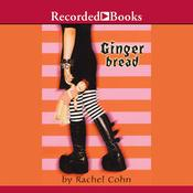 Gingerbread Audiobook, by Rachel Cohn