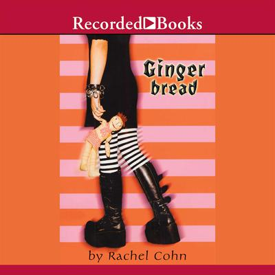 Gingerbread Audiobook, by Rachel Cohn