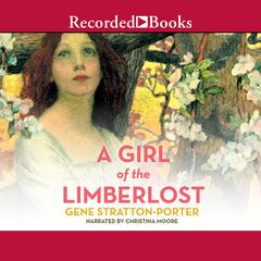 A Girl of the Limberlost Audiobook, by Gene  Stratton-Porter