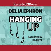 Hanging Up Audiobook, by Delia Ephron