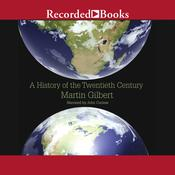 A History of the Twentieth Century Audiobook, by Martin Gilbert