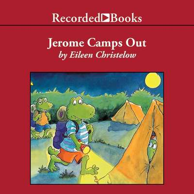 Jerome Camps Out Audiobook, by Eileen Christelow