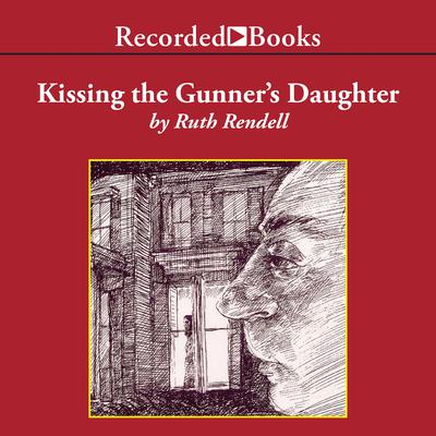 Kissing the Gunner's Daughter Audiobook, by
