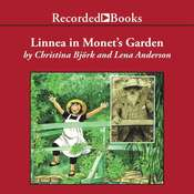 Linnea in Monets Garden Audiobook, by Christina Björk, Lena Anderson