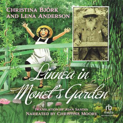Linnea in Monets Garden Audiobook, by Christina Björk