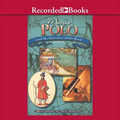 Marco Polo and the Wonders of the East Audiobook, by Hal Marcovitz