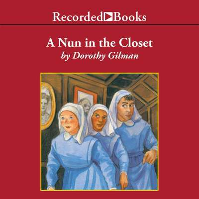 A Nun in the Closet Audiobook, by Dorothy Gilman