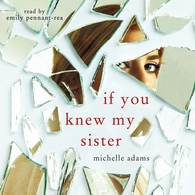 If You Knew My Sister Audiobook, by Michelle Adams