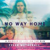 No Way Home: A Memoir of Life on the Run Audiobook, by Tyler Wetherall
