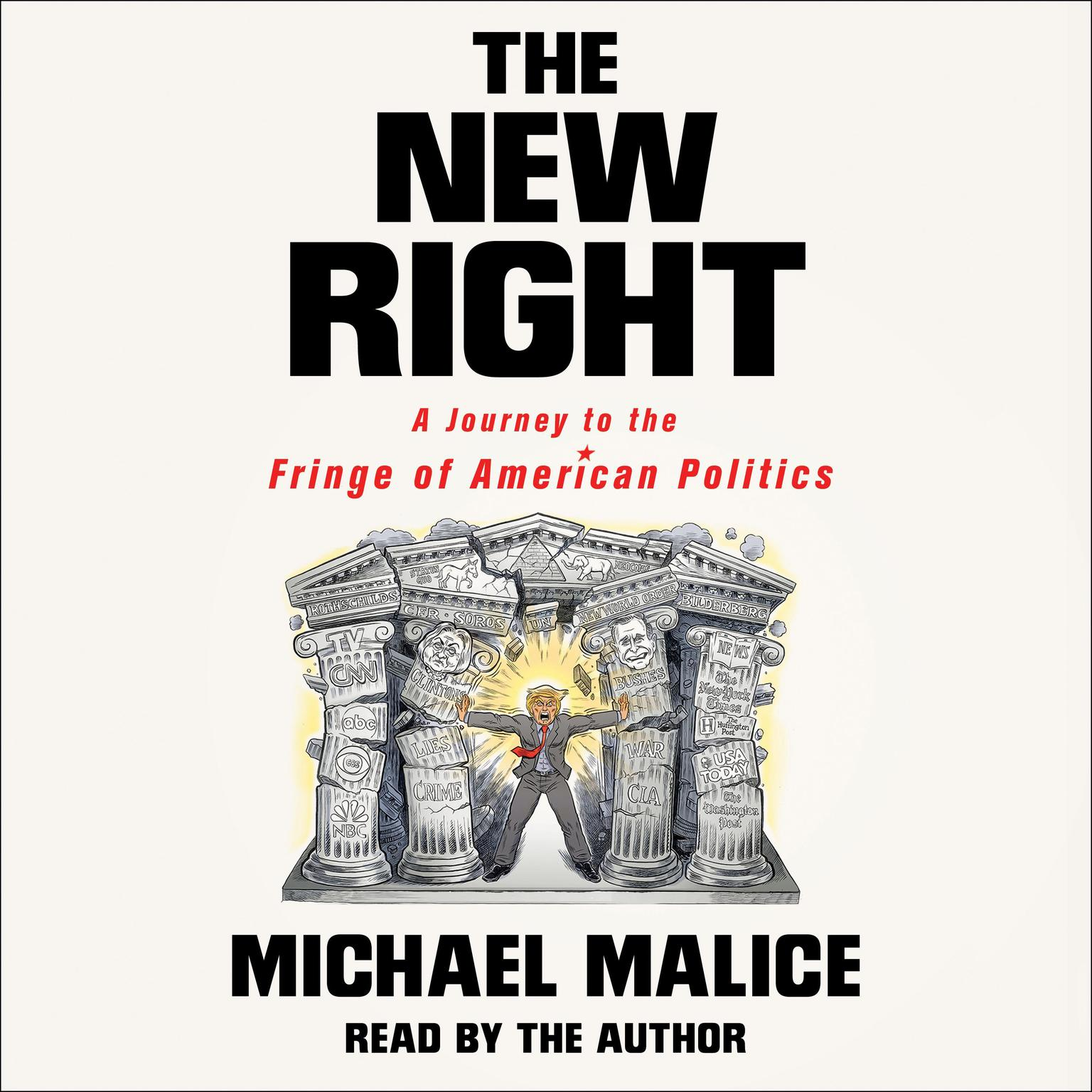 The New Right: A Journey to the Fringe of American Politics Audiobook, by Michael Malice