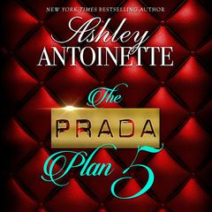 The Prada Plan 5 Audiobook, by Ashley Antoinette