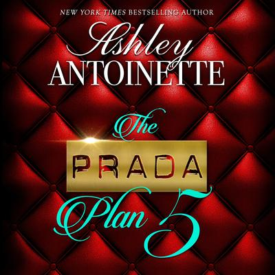 The Prada Plan 5 Audiobook, by Ashley Antoinette