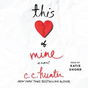 This Heart of Mine: A Novel Audiobook, by C. C. Hunter