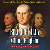 Killing England: The Brutal Struggle for American Independence Audiobook, by Bill O'Reilly, Martin Dugard