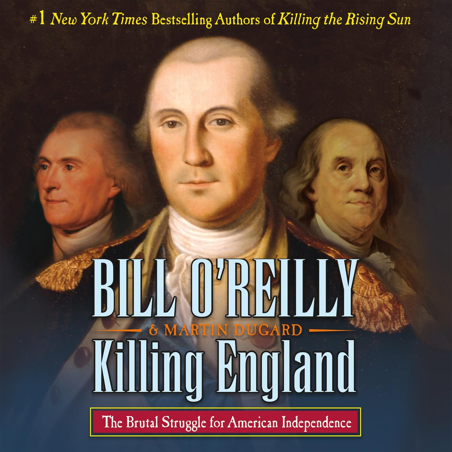Printable Killing England: The Brutal Struggle for American Independence Audiobook Cover Art