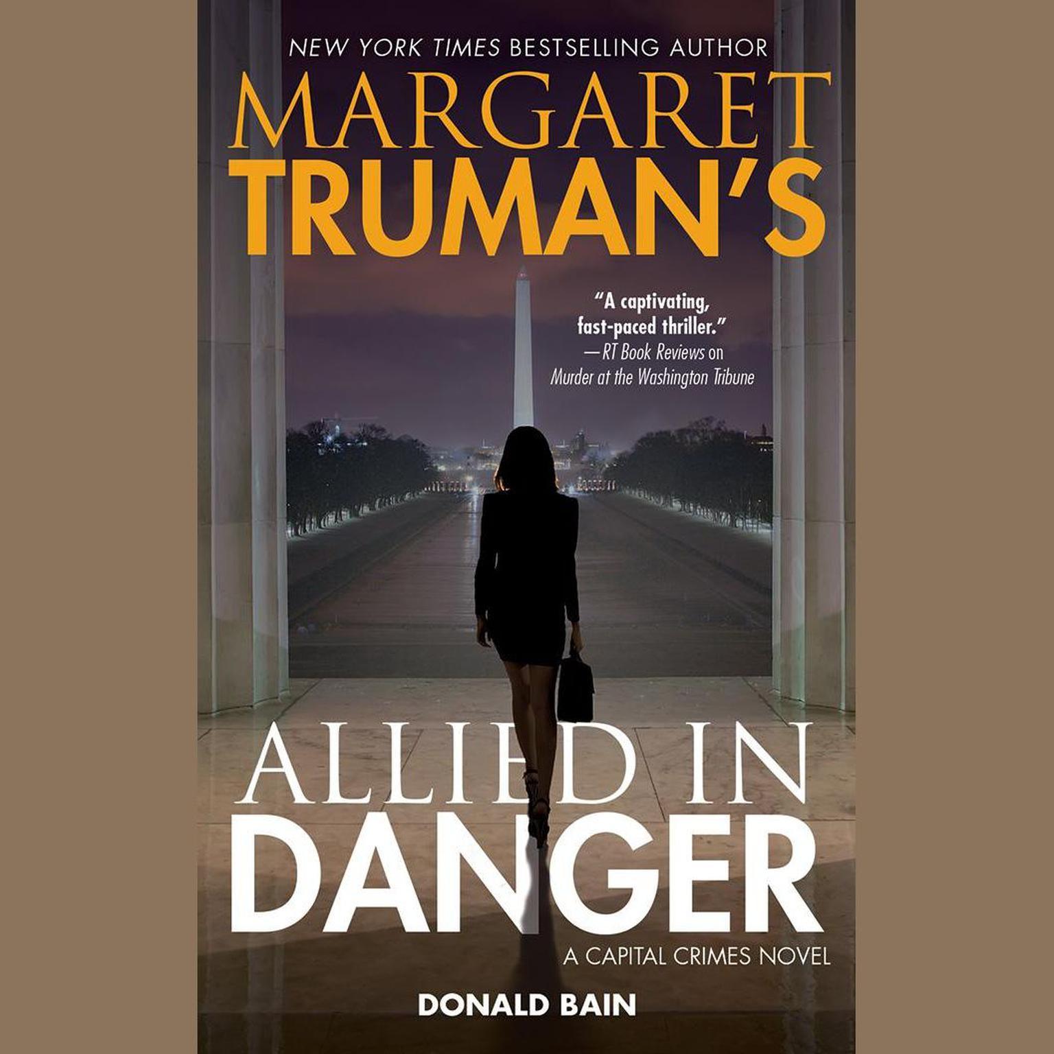 Margaret Trumans Allied in Danger: A Capital Crimes Novel Audiobook, by Margaret Truman