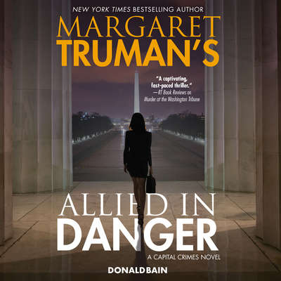 Margaret Trumans Allied in Danger: A Capital Crimes Novel Audiobook, by Margaret Truman
