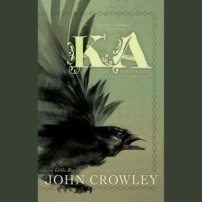 Ka: Dar Oakley in the Ruin of Ymr Audiobook, by John Crowley