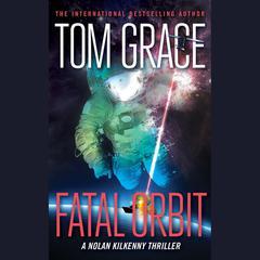 Fatal Orbit Audiobook, by Tom Grace
