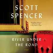 River Under the Road: A Novel Audiobook, by Scott Spencer