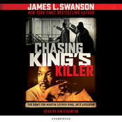 Chasing King's Killer: The Hunt for Martin Luther King, Jr.s Assassin Audiobook, by James L. Swanson