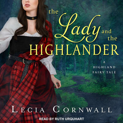 The Lady and the Highlander Audiobook, by Lecia Cornwall