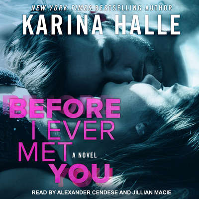 Before I Ever Met You Audiobook, by Karina Halle