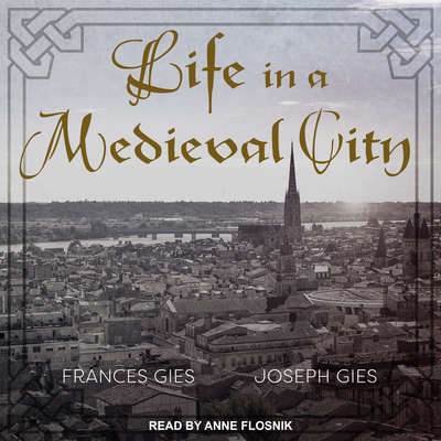 Life in a Medieval City Audiobook, by Joseph Gies