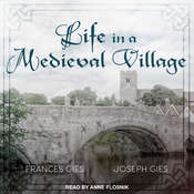 Life in a Medieval Village Audiobook, by Frances Gies, Joseph Gies