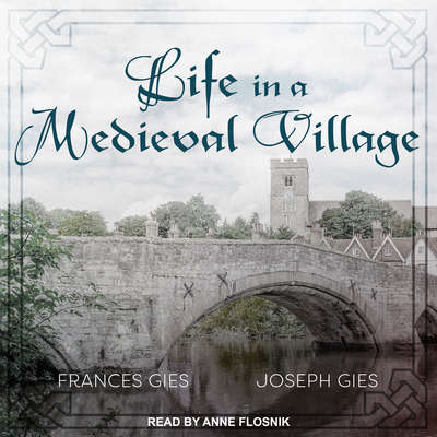 Life in a Medieval Village Audiobook, by Frances Gies