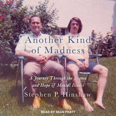 Another Kind of Madness: A Journey Through the Stigma and Hope of Mental Illness Audiobook, by Stephen P. Hinshaw