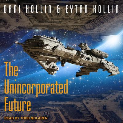 The Unincorporated Future Audiobook, by Dani Kollin