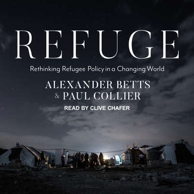 Refuge: Rethinking Refugee Policy in a Changing World Audiobook, by Paul Collier