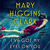 I've Got My Eyes on You Audiobook, by Mary Higgins Clark