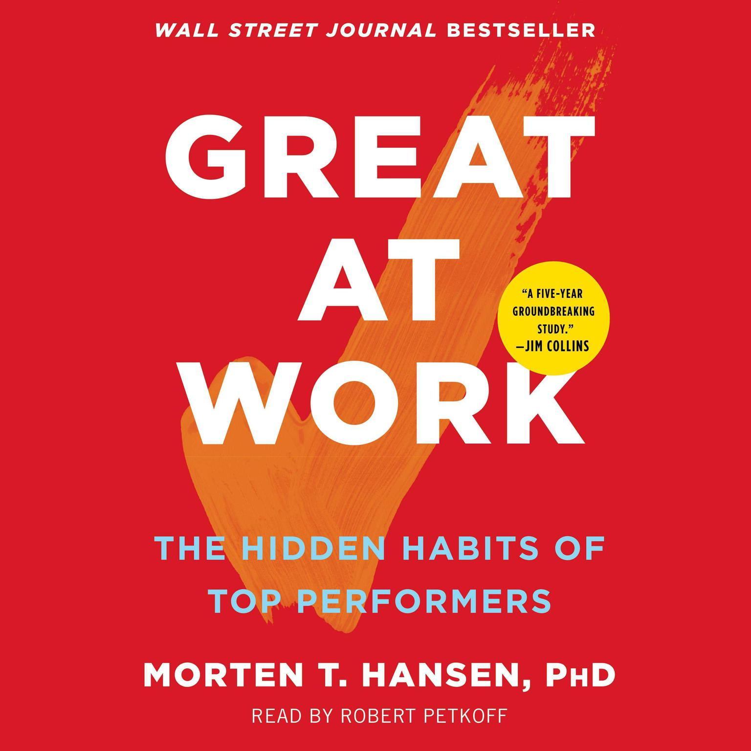 Printable Great at Work: How Top Performers Do Less, Work Better, and Achieve More Audiobook Cover Art