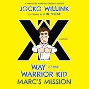 Marc's Mission: Way of the Warrior Kid (A Novel) Audiobook, by Jocko Willink