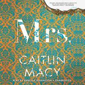 Mrs.: A Novel Audiobook, by Caitlin Macy