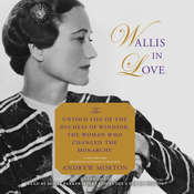 Wallis in Love: The Untold Life of the Duchess of Windsor, the Woman Who Changed the Monarchy Audiobook, by Andrew Morton