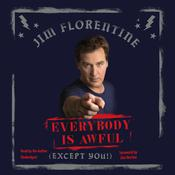 Everybody Is Awful: (Except You!) Audiobook, by Jim Florentine