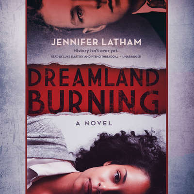 Dreamland Burning Audiobook, by Jennifer Latham
