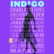 Indigo: A Novel Audiobook, by Charlaine Harris, Christopher Golden, Kelley Armstrong, Jonathan Maberry, Kat Richardson, Seanan McGuire, Tim Lebbon, Cherie Priest, James A. Moore, Mark Morris
