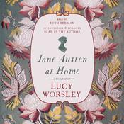 Jane Austen at Home: A Biography Audiobook, by Lucy Worsley