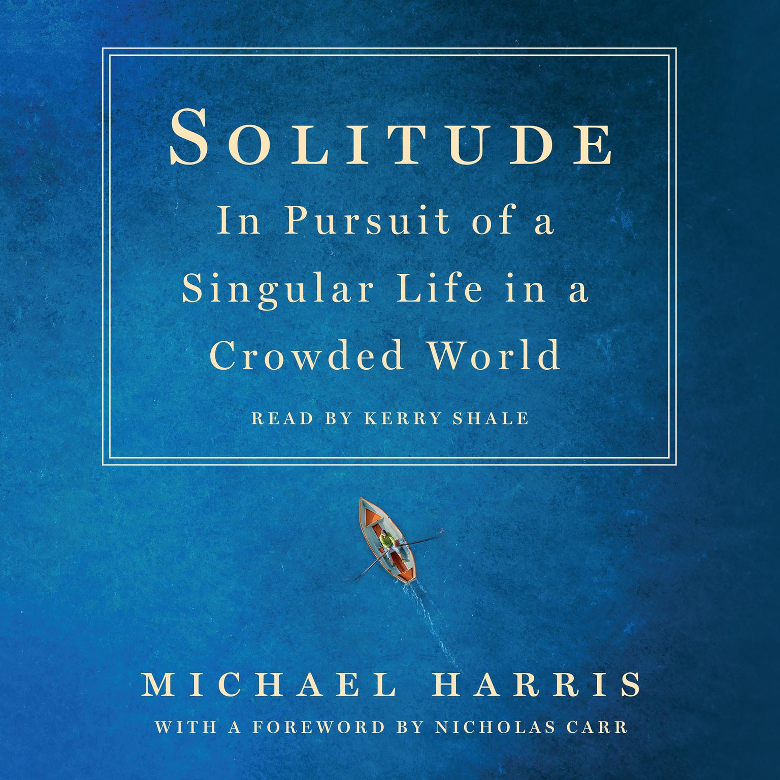 Printable Solitude: In Pursuit of a Singular Life in a Crowded World Audiobook Cover Art