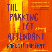 The Parking Lot Attendant: A Novel Audiobook, by Nafkote Tamirat|