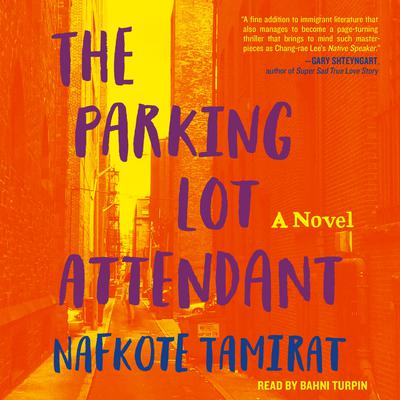 The Parking Lot Attendant: A Novel Audiobook, by Nafkote Tamirat