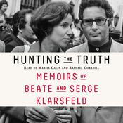 Hunting the Truth: Memoirs of Beate and Serge Klarsfeld Audiobook, by Beate Klarsfeld, Serge Klarsfeld