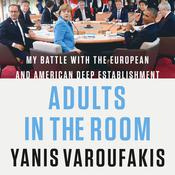 Adults in the Room: My Battle with the European and American Deep Establishment Audiobook, by Yanis Varoufakis
